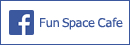 Fun Space Cafe facebook