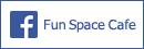 Fun Space Cafe facebook